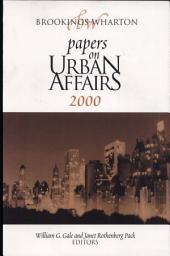 Brookings-Wharton Papers on Urban Affairs: 2000: 2000
