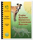 Canine Acupoint Energetics and Landmark Anatomy