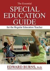 The Essential Special Education Guide for the Regular Education Teacher