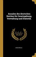 Annalen des deutschen Reiches f  r Gesetzgebung  Verwaltung und Statistik  PDF