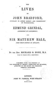 The lives of John Bradford, Edmund Grindal and Sir Matthew Hale