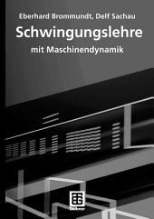 Schwingungslehre: mit Maschinendynamik