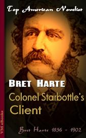Colonel Starbottle's Client: Top American Novelist