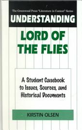 Understanding Lord of the Flies: A Student Casebook to Issues, Sources, and Historical Documents