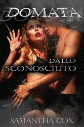 Domata Dallo Sconosciuto (BDSM, MF, iniziazione sessuale, squirting)