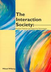 The Interaction Society: Practice, Theories and Supportive Technologies