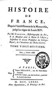 Histoire de France depuis l'établissement de la monarchie jusqu'au règne de Louis XIV: Volume28