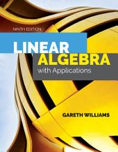 Linear Algebra with Applications: Edition 9