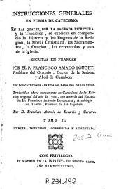 Instrucciones generales en forma de catecismo: En las quales por la Sagrada Escritura y la tradicion se explican en compendio la historia y los dogmas de la religion...