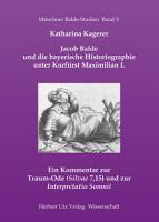 Jacob Balde und die bayerische Historiographie unter Kurf  rst Maximilian I  PDF