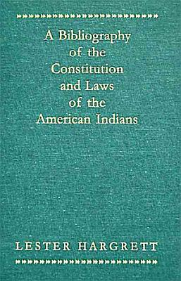 A Bibliography of the Constitutions and Laws of the American Indians PDF