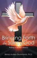 Bringing Forth the Sons of God PDF