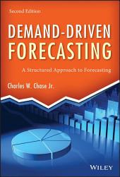 Demand-Driven Forecasting: A Structured Approach to Forecasting, Edition 2
