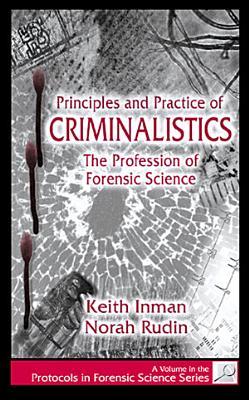 Principles and Practice of Criminalistics