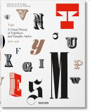 Type  a Visual History of Typefaces and Graphic Styles PDF