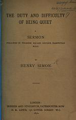 The Duty and Difficulty of Being Quiet. A Sermon [on Ex. Xiv. 13], Etc
