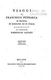 Viaggi di Francesco Petrarca in Francia, in Germania ed in Italia: Volume 4