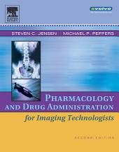Pharmacology and Drug Administration for Imaging Technologists - E-Book: Edition 2