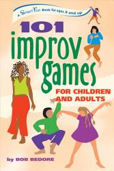 One Hundred And One Improv Games For Children And Adults Book PDF