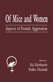 Of Mice and Women: Aspects of Female Aggression