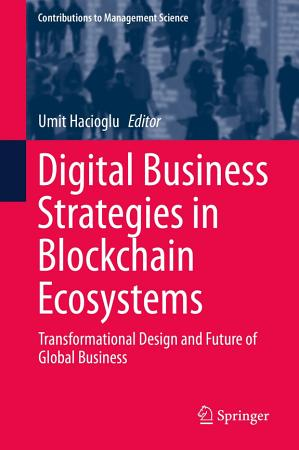 Digital Business Strategies in Blockchain Ecosystems PDF