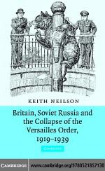 Britain, Soviet Russia and the Collapse of the Versailles Order, 1919–1939