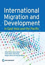 International Migration and Development in East Asia and the Pacific