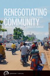 Renegotiating Community: Interdisciplinary Perspectives, Global Contexts