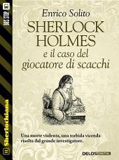 Sherlock Holmes e il caso del giocatore di scacchi