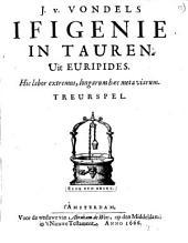 J. v. Vondels Ifigenie in Tauren. Uit Euripides ...: Treurspel