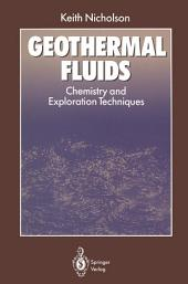 Geothermal Fluids: Chemistry and Exploration Techniques