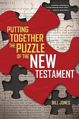 Putting Together the Puzzle of the New Testament PDF