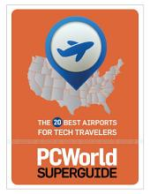 20 Best Airports for Tech Travelers (PCWorld Superguides)