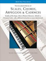 The Complete Book of Scales  Chords  Arpeggios and Cadences PDF