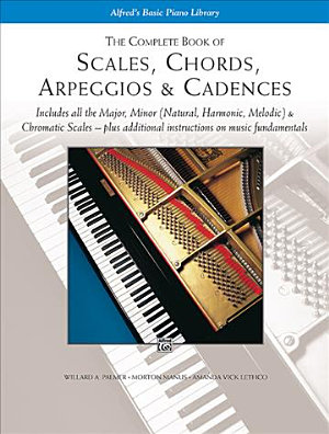 The Complete Book of Scales  Chords  Arpeggios and Cadences