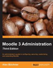 Moodle 3 Administration: Edition 3