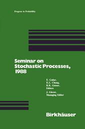 Seminar on Stochastic Processes, 1988