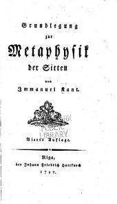 Grundlegung zur Metaphysik der Sitten. -Riga, Hartknoch 1785