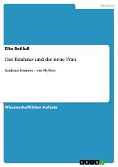 Das Bauhaus und die neue Frau: bauhaus feminin – ein Mythos