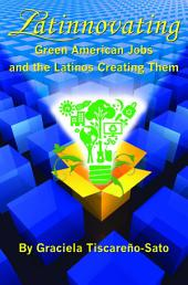 Latinnovating: Green American Jobs and the Latinos Creating Them
