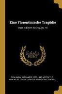 Eine Florentinische Trag  die  Oper in Einem Aufzug  Op  16 PDF