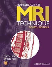 Handbook of MRI Technique: Edition 4