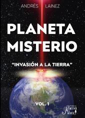 "Planeta Misterio: ""Invasión a la Tierra"""