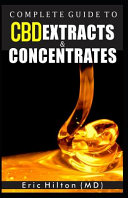 Complete Guide to CBD Extracts and Concentrates