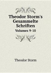 Theodor Storm's Gesammelte Schriften: Bände 9-10