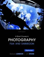 A Short Course in Photography: Film and Darkroom, Edition 9