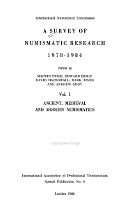 A Survey of Numismatic Research  1978 1984  Ancient  medieval and modern numismatics