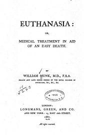 Euthanasia: Or, Medical Treatment in Aid of an Easy Death