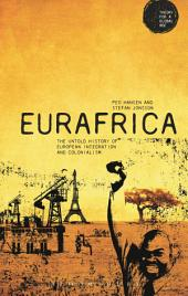 Eurafrica: The Untold History of European Integration and Colonialism