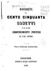 Raccolta di cento cinquanta sonetti e di altri componimenti poetici di vari autori
